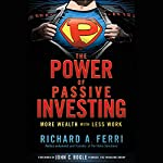 The Power of Passive Investing: More Wealth with Less Work | Richard A. Ferri
