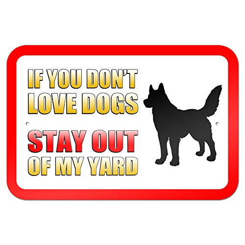 """If You Don'T Love Dogs Stay Out Of My Yard 9"""" X 6"""" Metal Sign"""