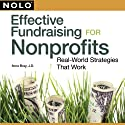 Effective Fundraising for Nonprofits: Real-World Strategies That Work Audiobook by Ilona Bray J.D. Narrated by Colleen Patrick