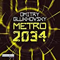 Metro 2034 (Metro 2) Audiobook by Dmitry Glukhovsky Narrated by Oliver Brod