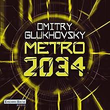Metro 2034 (Metro 2) Hörbuch von Dmitry Glukhovsky Gesprochen von: Oliver Brod