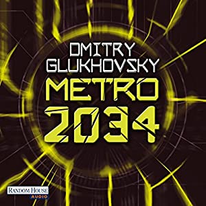 Metro 2034 (Metro 2) Hörbuch