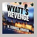 Wyatt's Revenge: A Matt Royal Mystery   H. Terrell Griffin