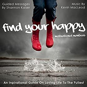Find Your Happy: Motivational Mantras