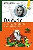 img - for Darwin e la vera storia dei dinosauri (Italian Edition) book / textbook / text book