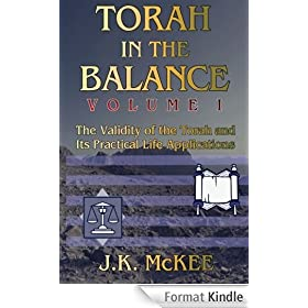 Torah In the Balance, Volume I: The Validity of the Torah and Its Practical Life Applications (English Edition)