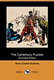 The Canterbury Puzzles (Illustrated Edition) (Dodo Press) (1409983501) by Dudeney, Henry Ernest