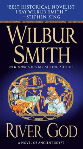 Wilbur Smith - River God: A Novel of Ancient Egypt (Novels of Ancient Egypt)