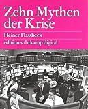 Zehn Mythen der Krise es digital (edition suhrkamp)