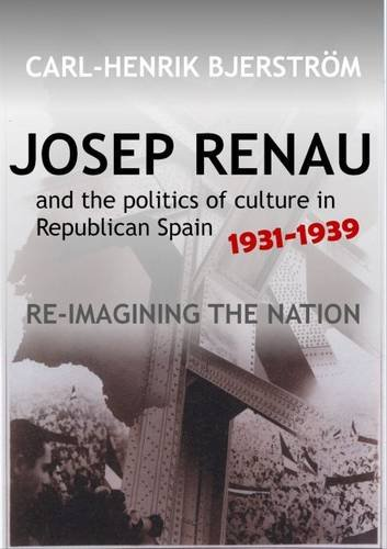 Josep Renau and the Politics of Culture in Republican Spain, 1931 PDF