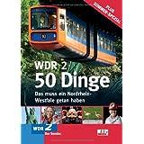 WDR 2 - 50 Dinge. Das muss ein Nordrhein-Westfale getan haben