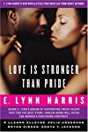 Love Is Stronger Than Pride: E. Lynn Harris?s New Novella Plus Four Novellas from Debut Authors