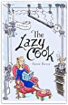 The Lazy Cook (Book One): Quick and E...