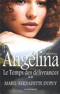 Angélina : [2] : Le temps des délivrances, Dupuy, Marie-Bernadette