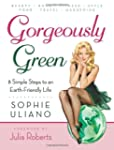 Gorgeously Green: 8 Simple Steps to a...