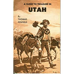 A Guide to Treasure in Utah Thomas Penfield