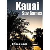 Kauai Spy Games ~ Kristen James