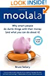 Moolala: Why Smart People Do Dumb Thi...