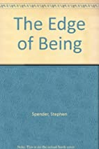 The Edge of Being by Stephen Spender