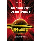 "Die Jagd nach Zero Point. Verschlu�sache Antigravitationstechnologievon ""Nick Cook"""