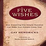 Five Wishes | Gay Hendricks