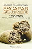 Escapar del hambre y la muerte prematura, 1700-2100 / Escape from hunger and premature death, 1700-2100 (Spanish Edition) (8420669016) by Fogel, Robert William