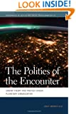 The Politics of the Encounter: Urban Theory and Protest under Planetary Urbanization (Geographies of Justice and Social Transformation)