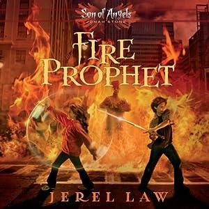 Fire Prophet: Son of Angels, Jonah Stone, Book 2 | [Jerel Law]