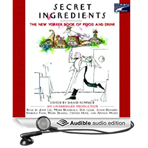 Secret Ingredients: The New Yorker Book of Food and Drink (Unabridged)