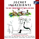 Secret Ingredients: The New Yorker Book of Food and Drink Audiobook by David Remnick Narrated by Mark Bramhall, Mark Deakens, Susan Denaker, Kimberly Farr, Stephen Hoye, John Lee, Don Leslie, Arthur Morey