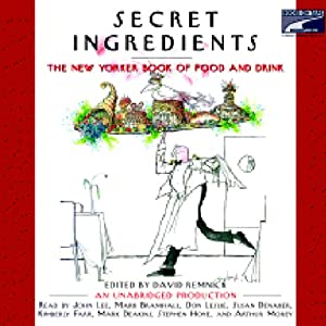 Secret Ingredients: The New Yorker Book of Food and Drink | [David Remnick]