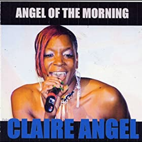 Angel of the Morning (Baby I'll Be Yours)