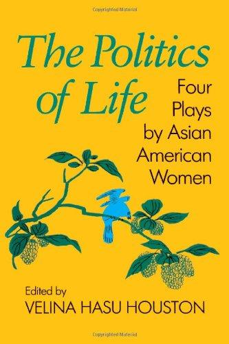 The Politics Of Life (Asian American History & Cultu)