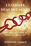 Ultimate Dealbreakers: What will it take to make you break up?