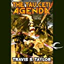 The Tau Ceti Agenda: Tau Ceti, Book 2 (       UNABRIDGED) by Travis S. Taylor Narrated by William Dufris