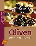 Oliven: Pflegeleicht - würzig - gesund