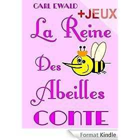 La Reine Des Abeilles - Conte pour enfants: Avec des jeux sur la vie des abeilles. Mots en d�sordre, jeu de l'intrus, jeux de charades.
