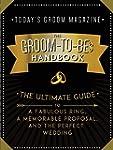The Groom-to-Be's Handbook: The Ultim...