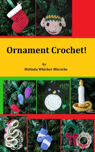Quick and Easy Christmas Gifts to Make - Knitting, Crochet and Craft Patterns Ornament Crochet! (Quick and Easy Amigurumi Book 8)