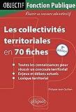 echange, troc Philippe-Jean Quillien - Les Collectivités Territoriales en 70 Fiches