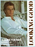 img - for Looking good: A guide for men Hardcover - 1977 book / textbook / text book