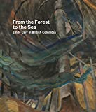img - for From the Forest to the Sea: Emily Carr in British Columbia book / textbook / text book