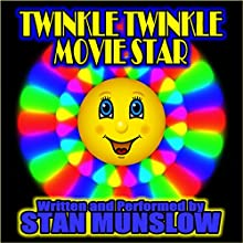 Twinkle Twinkle Movie Star (       UNABRIDGED) by Stan Munslow Narrated by Stan Munslow