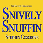 Snively Snuffin | Stephen Cosgrove