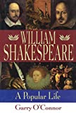 img - for William Shakespeare: A Popular Life book / textbook / text book