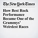 How Best Rock Performance Became One of the Grammys' Weirdest Races | Rob Tannenbaum