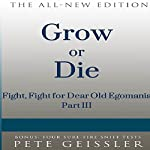 Grow or Die: Fight, Fight, for Dear Old Egomania, Part III of III (Bigshots' Bull) | Pete Geissler