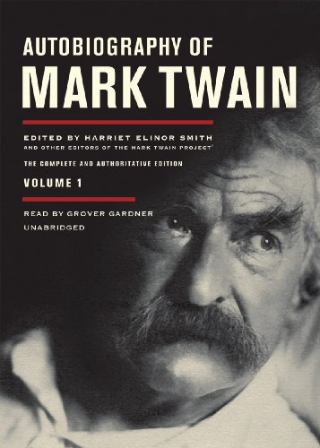 Autobiography of Mark Twain, Volume 1: The Complete and Authoritative Edition (Part 2 of 2) (Library Edition)