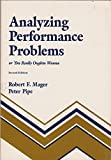 img - for Analyzing Performance Problems 2nd edition by Mager, Robert F., Pipe, Peter (1984) Paperback book / textbook / text book