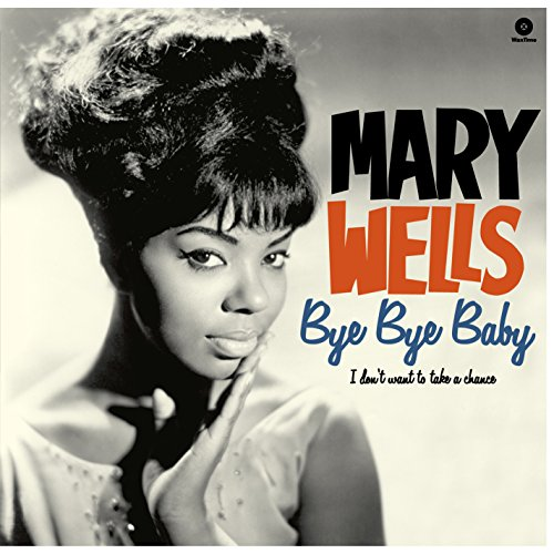 Album Art for Bye Bye Baby / I Don't Want to Take a Chance by Mary Wells